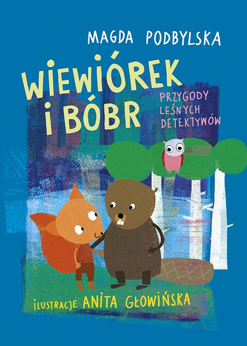 Wiewiórek i Bóbr. Przygody leśnych detektywów